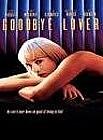 DVD, 1999, GOODBYE LOVER