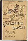 THE GALLOPING GHOST a Junior High Operetta
