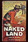 The Naked Land by Lee E. Wells