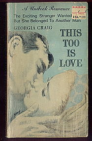 This, Too, Is Love by Georgia Craig