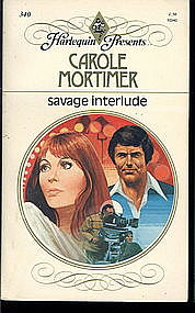 SAVAGE INTERLUDE by Carole Mortimer #340