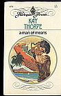 A MAN OF MEANS by Kay Thorpe #573