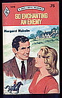 SO ENCHANTING AN ENEMY by Margaret Malcolm  #1419