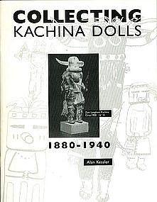 Collecting Kachina Dolls by Alan Kessler