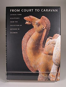 BOOK:  �From Court to Caravan, Chinese Tomb Sculptures�