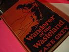 1stED  L-W~ Wanderer of the Wasteland ~Zane Grey 1923