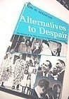 Alternatives to Despair ~Leon H. Sullivan 1972