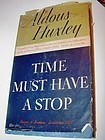 1st US Ed~TIME MUST HAVE A STOP ~Aldous Huxley 1944