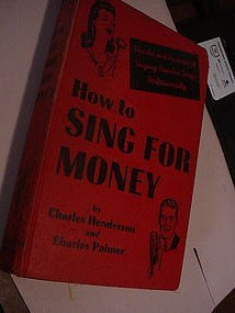 How to Sing For Money ...~ Charles Henderson~ 1945
