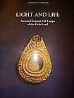 """LIGHT AND LIFE: CHRISTIAN OIL LAMPS OF THE HOLY LAND"""