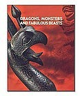 """DRAGONS, MONSTERS AND FABULOUS BEASTS"""