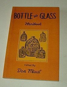 Bottle and Glass Handbook by Don Maust