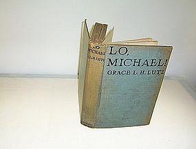 Lo, Michael! by Grace L. H. Lutz