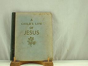 A Child's Life of Jesus by Fulton Oursler