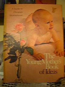 The Young Mother's Book of Ideas