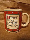 No Better Father than You Mug