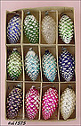 1 DOZEN GLASS PINE CONE SHAPED ORNAMENTS