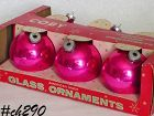 1/2 DOZEN VINTAGE HOT PINK ORNAMENTS BY COBY GLASS COMPANY