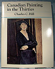 Charles Hill CANADIAN PAINTING IN THE THIRTIES BOOK
