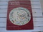 CHINA TRADE PORCELAIN,PATTERNS OF EXCHANGE