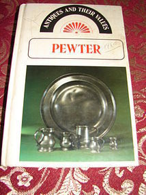 PEWTER, ANTIQUES AND THEIR VALUES