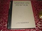 AMERICAN PEWTER,J.B. KERFOOT 1924 EDITION