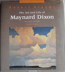 DESERT DREAMS The Art and Life of Maynard Dixon 1998 Donald Hagerty