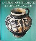 La Ceramique Islamique-Le Guide du Connaisseur 1985 Jean Soustiel