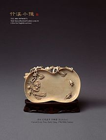 A Carved Ivory Tray of Qing Dynasty, 17th/18th Century.