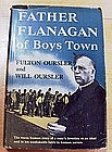 Father Flanagan of Boys Town by F & W Oursler 1st Ed.