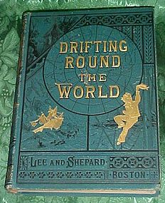Drifting Round the world 1880 old book Lee and Shepard