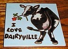 "Custom handmade ceramic 6"" tile COW I love Dairyville"
