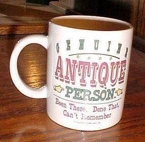 "Mug ""Genuine Antique Person, Been there done that, Can't remember"""