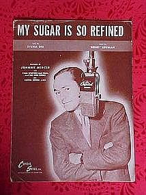 My Sugar is so refined, sheet music 1946