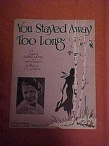 You Stayed Away Too Long, music 1935