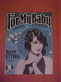 For My Baby, Featuring Ruth Etting on the cover 1927