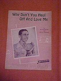 Why don't you haul off and love me, by Wayne Raney