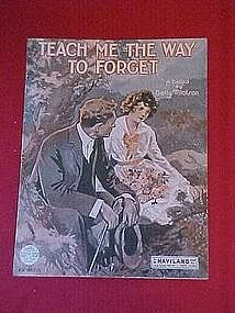 Teach me the way to forget, by Betty Tillotson 1919