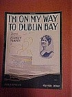 I'm on my way to Dublin Bay,  by Stanley Murphy 1915