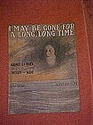I may be gone for a long, long time, music 1917