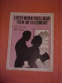 Every Morn you'll hear them say goodnight, music 1915