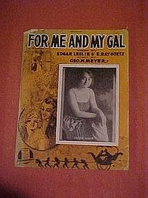 For me and my gal, featuring Carrie Lillie 1917