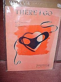 There I go, sheet music, by Hy Zaret and Irving Weiser