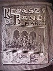 Repasz Band March, Chaz. C. Sweeley 1901