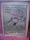 Mendlessohn's Spring song, sheet music 1912