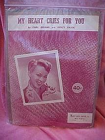 My Heart cries for you, sheet music by Carl Sigman.....