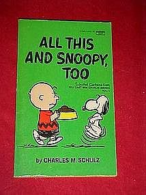 All this and Snoopy Too, by Charles Schultz