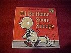 "Peanuts Gang book, ""I'll be home soon, Snoopy"" 1996"