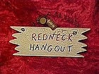 Craft sign, Redneck Hangout