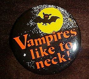 Vampires like to neck! Halloween pin back button